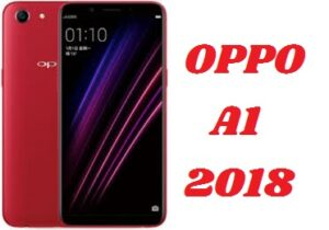 OPPO A1 Review Specs, Features, Camera Details,